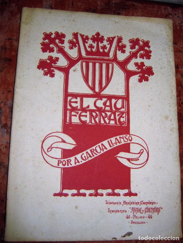 LIBRO EL CAU FERRAT . COLECCION DE HIERROS DE SANTIAGO RUSIÑOL . A GARCIA LLANSO SITGES (Libros Antiguos, Raros y Curiosos - Bellas artes, ocio y coleccionismo - Otros)