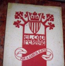 Libros antiguos: LIBRO EL CAU FERRAT . COLECCION DE HIERROS DE SANTIAGO RUSIÑOL . A GARCIA LLANSO SITGES. Lote 97849035