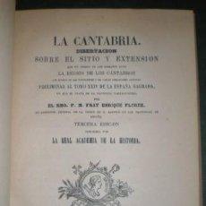 Libros antiguos: FLOREZ, ENRIQUE: LA CANTABRIA. 1877. Lote 97930147