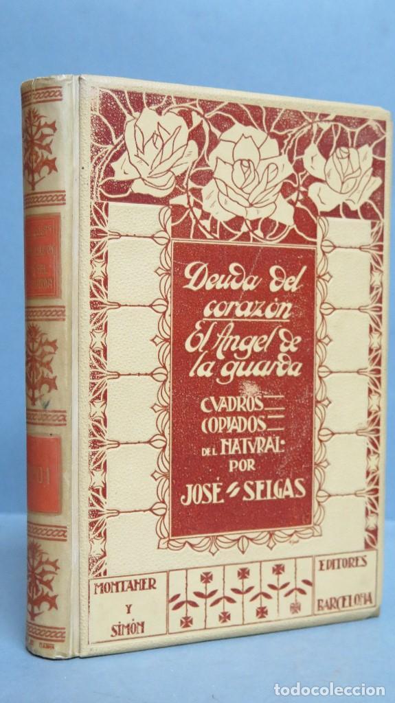 1909.- DEUDA DEL CORAZÓN. EL ÁNGEL DE LA GUARDA. JOSE SELGAS (Libros Antiguos, Raros y Curiosos - Literatura - Otros)