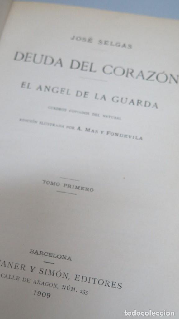 Libros antiguos: 1909.- DEUDA DEL CORAZÓN. EL ÁNGEL DE LA GUARDA. JOSE SELGAS - Foto 2 - 97978415