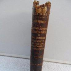 Libros antiguos: ROCAMBOLE SEGUNDA PARTE DE LAS MISERIAS DE LONDRES Y EL RECUERDO DE ROCAMBOLE. . Lote 97990551