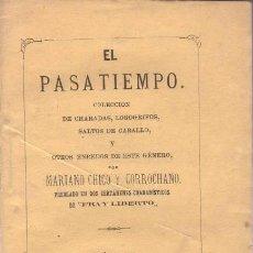 Libros antiguos: MARIANO CHICO Y CORROCHANO: EL PASATIEMPO, COLECCION DE CHARADAS, LOGOGRIFOS, SALTO DE CABALLO. 1881. Lote 97993619