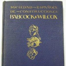 Libros antiguos: SOCIEDAD ESPAÑOLA DE CONSTRUCCIONES BABCOCK & WILCOX CATALOGO GENERAL AÑOS 20 BILBAO CALDERAS VAPOR. Lote 98026199