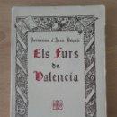 Libros antiguos: ELS FURS DE VALENCIA. PUBLICACIÓNS D'ARXÍU VALENCIÁ.. Lote 98048199