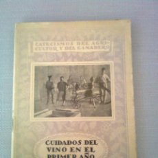Libros antiguos: CUIDADOS DEL VINO EN EL PRIMER AÑO .CATECISMOS DEL AGRICULTOR Y DEL GANADERO. 1931. Lote 98054231