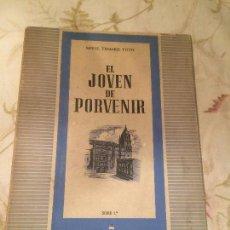 Libros antiguos: ANTIGUO LIBRO EL JOVEN DE PORVENIR ESCRITO POR TOTH TIHAMER AÑO 1950. Lote 98075063