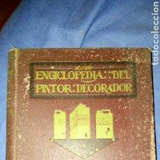 Libros antiguos: ENCICLOPEDIA DEL PINTOR DECORADOR , MAT. Y DUS APLICACIONES A LA PINTURA DECORATIVA.. Lote 98076564