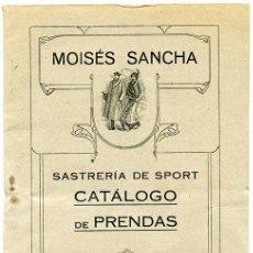 Libros antiguos: MOISÉS SANCHA. SASTRERÍA DE SPORT. CATÁLOGO DE PRENDAS. DESPACHO: 14, MONTERA, 14. MADRID. Lote 98213779