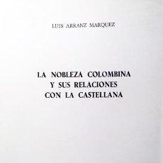 Libros antiguos: LA NOBLEZA COLOMBINA Y SUS RELACIONES CON LA CASTELLANA. (GENEALOGÍA NOBILIARIA DE LA FAMILIA COLÓN. Lote 98224759