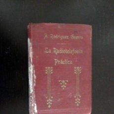 Libros antiguos: LA RADIOTELEFONIA PRACTICA. Lote 98234307