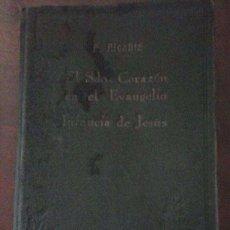 Libros antiguos: LIBRO EL SAGRADO CORAZÓN EN EL EVANGELIO 1°ED.. Lote 98238747