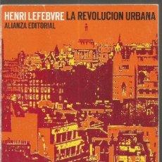 Libros antiguos: HENRI LEFEBVRE. LA REVOLUCION URBANA. ALIANZA. Lote 98240903