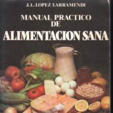 Libros antiguos: MANUAL PRACTICO DE ALIMENTACION SANA - J.L. LOPEZ LARRAMENDI -- LIBROS. Lote 98273171