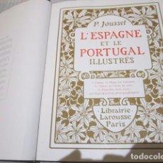 Libros antiguos: - L'ESPAGNE ET LE PORTUGAL ILLUSTRES - LIBRAIRE LAROUSSE PARÍS. 25 X 32 CMS.. Lote 98362167