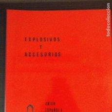 Libros antiguos: EXPLOSIVOS Y ACCESORIOS - AÑO 1967 - UNIÓN ESPAÑOLA DE EXPLOSIVOS S . A. Lote 98381179