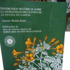 Libros antiguos: LA ANTIGÜEDAD DEL CULTIVO DE LA PATATA EN GALICIA (1984) MEIJIDE PARDO. Lote 98398795