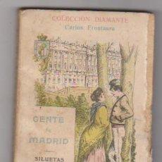 Libros antiguos: GENTE DE MADRID. SILUETAS Y SEMBLANZAS. CARLOS FRONTAURA. ANTONIO LÓPEZ EDITOR.. Lote 98398831