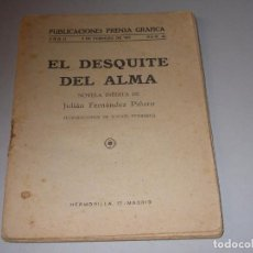 Libros antiguos: EL DESQUITE DEL ALMA, JULIÁN FERNÁNDEZ PIÑERO, ILUST. RAFAEL PENAGOS. PRENSA GRÁFICA 4-2-1922 Nº 82. Lote 98406619