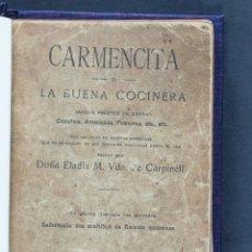 Libros antiguos: CARMENCITA O LA BUENA COCINERA. ELADIA M. VDA. DE CARPINELL. Lote 98431275