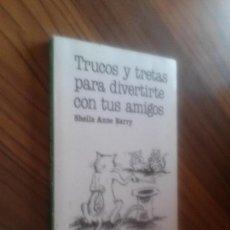 Libros antiguos: TRUCOS Y TRETAS PARA DIVERTIRSE CON TUS AMIGOS. SHEILA ANNE BARRY. TOURTEL. RÚSTICA. BUEN ESTADO. Lote 98435999