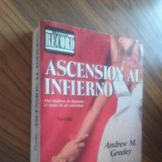 Libros antiguos: ASCENSIÓN AL INFIERNO. ANDREW M. GREELEY. RÚSTICA. RESTOS DE HABERLO LEIDO. BUEN ESTADO. Lote 98436283