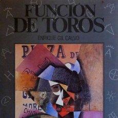 Libros antiguos: (TAUROMAQUIA) FUNCIÓN DE TOROS. UNA INTERPRETACIÓN FUNDAMENTALISTA DE LAS CORRIDAS - ENRIQUE GIL CA. Lote 98494287