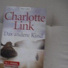 Libros antiguos: CHARLOTTE LINK - DAS ANDERE KIND- ROMAN . Lote 98504267