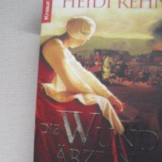 Libros antiguos: HEIDI REHN- DIE WUND-ARZTIN- ROMAN. Lote 98504475