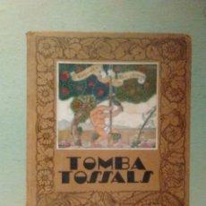 Libros antiguos: LIBRO TOMBA TOSSALS PRIMERA EDICION 1930. JOSEP PASCUAL I TIRADO. Lote 98506658