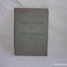 Libros antiguos: * ANTIGUO LIBRO TRATADO COMPLETO DE CORTE Y CONFECCION, TEXTIL. ZX. Lote 144792652