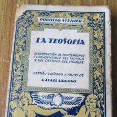 Libros antiguos: LA TEOSOFIA - INTRODUCION AL CONOCIMIENTO SUPRASENSIBLE DEL MUNDO Y DEL DESTINO DEL HOMBRE. Lote 98597127