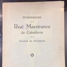 Libros antiguos: ORDENANZAS DE LA REAL MAESTRANZA DE CABALLERÍA DE LA CIUDAD DE ZARAGOZA. Lote 76282311