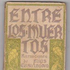 Libros antiguos: DE ENTRE LOS MUERTOS. NARRACIONES DE ELÍAS CASTELNUOVO. ATLAS - BUENOS AIRES 1926.. Lote 98649995