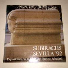 Libros antiguos: SUBIRACHS SEVILLA'92. EXPOSICIÓN EN LA SEDE DEL BANCO SABADELL. Lote 98650231