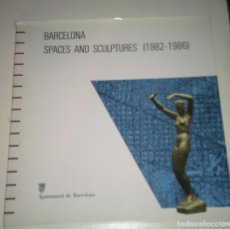 Libros antiguos: BARCELONA SPACE AND SCULPTURE (1982 -1986). Lote 98650755