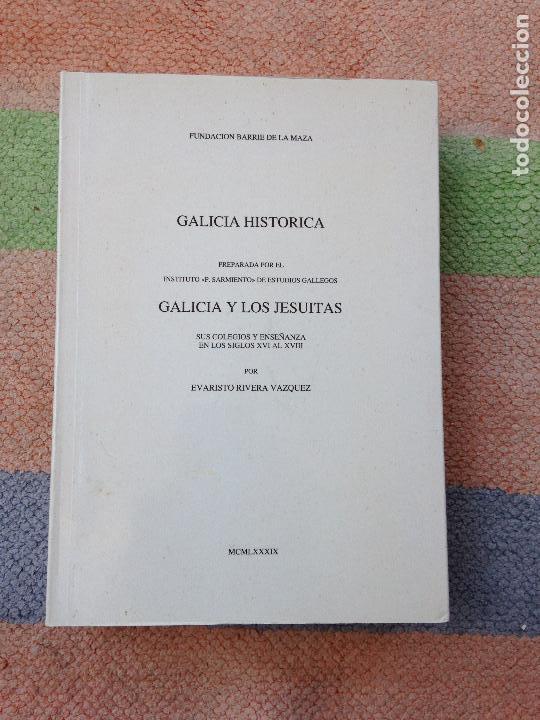 GALICIA Y LOS JESUITAS EVARISTO RIVERA VAZQUEZ FUNDACIÓN BARRIE 1989 (Libros Antiguos, Raros y Curiosos - Historia - Otros)