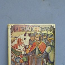 Libros antiguos: 1940.- LA ESPADA DE SAN FERNANDO. LUIS DE EGUILAZ. Lote 98714899
