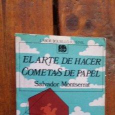 Libros antiguos: EL ARTE DE HACER COMETAS DE PAPEL, SALVADOR MONTSERRAT. Lote 98723175