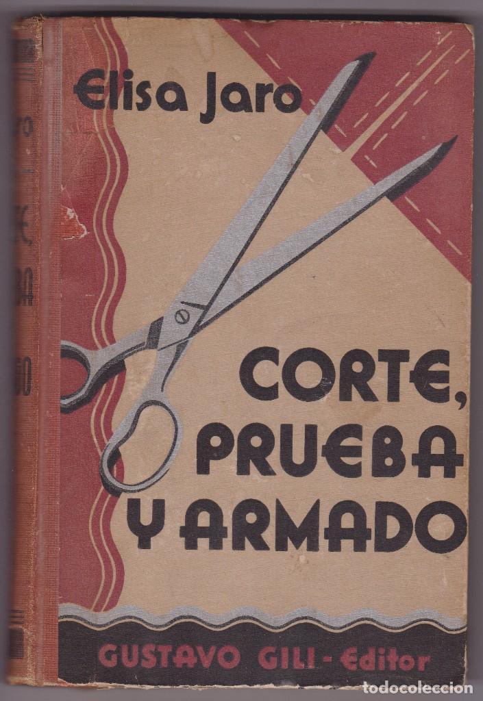 METODO DE CORTE, PRUEBA Y ARMADO. ELISA JARO. ED. GUSTAVO GILI 1935 (Libros Antiguos, Raros y Curiosos - Bellas artes, ocio y coleccionismo - Otros)