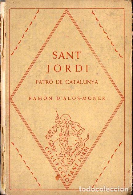 RAMÓN D' ALÓS MONER : SANT JORDI PATRÓ DE CATALUNYA (BARCINO, 1926) (Libros Antiguos, Raros y Curiosos - Historia - Otros)