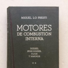 Libros antiguos: MOTORES DE COMBUSTIÓN INTERNA - TOMO II, POR MIGUEL LO PRESTI (1936). Lote 98772059
