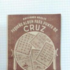 Libros antiguos: MANUAL DE PUNTO DE CRUZ EDICIONES REALCE, SERIE A Nº 8, VALENCIA. Lote 98789135