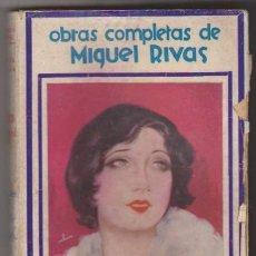 Libri antichi: OBRAS COMPLETAS DE MIGUEL RIVAS. LA INCONQUISTABLE. FRANCISCO ALUM 1931.. Lote 98797495
