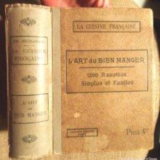 Libros antiguos: LA CUISINE FRANÇAISE L'ART DE BIEN MANGER EDMOND RICHARDIN TBE 1901 LIBRAIRIE NILSSON 1200 RECETTES. Lote 98813887
