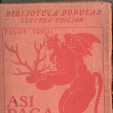 Libros antiguos: FELIPE TRIGO : ASÍ PAGA EL DIABLO (RENACIMIENTO, 1912). Lote 98874343