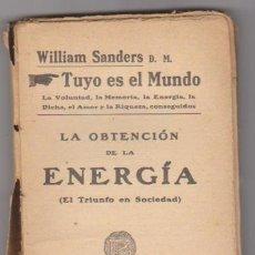 Libros antiguos: LA OBTENCIÓN DE LA ENERGÍA. WILLIAM SANDERS. FRANCISCO BELTRÁN EDITOR.. Lote 98940463