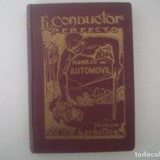Libros antiguos: LIBRERIA GHOTICA. EL CONDUCTOR PERFECTO. MANEJO DEL AUTOMOBIL. 1930. MUY ILUSTRADO.. Lote 98952027