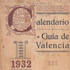 Libros antiguos: VARIOS. CALENDARIO-GUÍA DE VALENCIA. AÑO 1932. ANTIGUA GUÍA ORTEGA. VALENCIA, 1932.. Lote 98942895