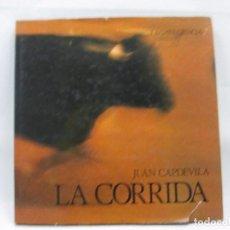 Libros antiguos: LIBRO LA CORRIDA TOROS JUAN CAPDEVILA - LA GAYA CIENCIA - 1979 - MUY RARO! . Lote 99092735
